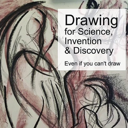 Drawing for Science, Invention & Discovery: even if you can't draw