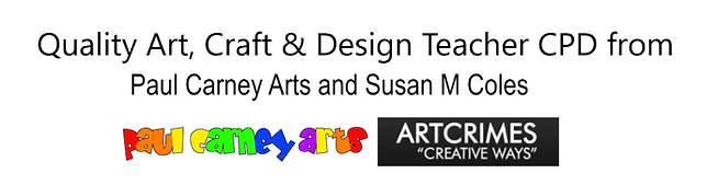 quality art, craft & design teacher CPD from Paul Carney and Susan Coles