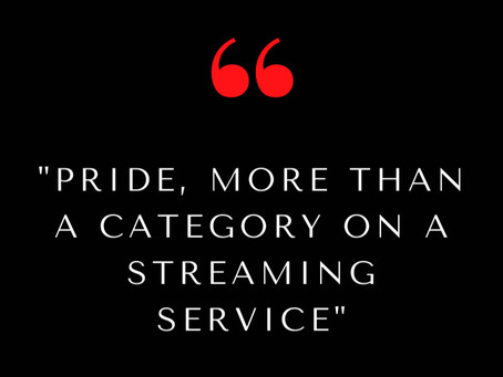 Pride, More Than A Category On A Streaming Service