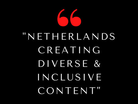 Netherlands - Creating Diverse & Inclusive Content
