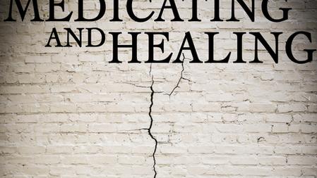 Medicating & Healing