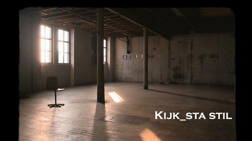 Trailer: Kijk_sta stil