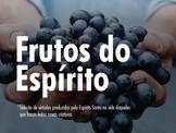 Os Frutos do Espírito