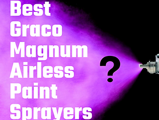 Best Graco Magnum AirlessPaint Sprayers