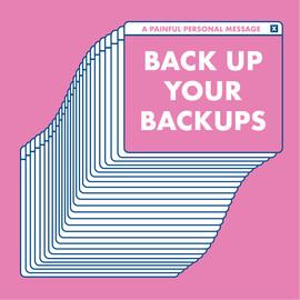 Back Up Your Backups - vector illustration