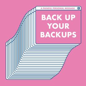 Back Up your Back Ups