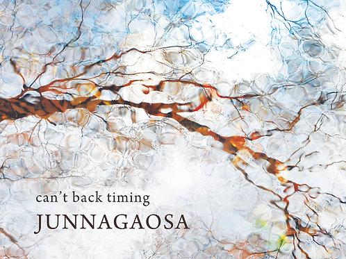 JUNNAGAOSA【can't back timing】