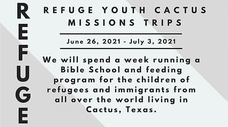 Refuge Youth Cactus Missions Trips 2021.
