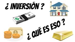 ¿Qué es invertir? - Tipos de Inversión e Inversionistas - Matemáticas Aplicadas