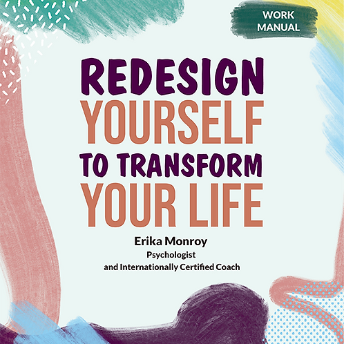 Redesign Yourself To Transform Your Life: Workbook