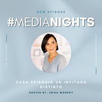 #MediaNights by Erika Monroy