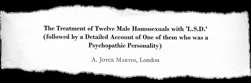 "Estudo de A. Joyce Martin ""The treatment of twelve male homosexuals with LSD""."