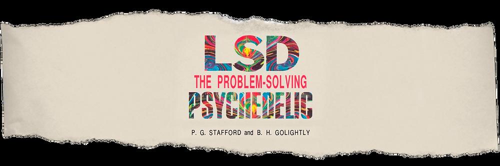 "Livro de P. G. Stafford e B. H. Golightly: ""LSD: The problem-solving psychedelic""."