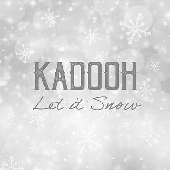 Kadooh Let It Snow.jpg