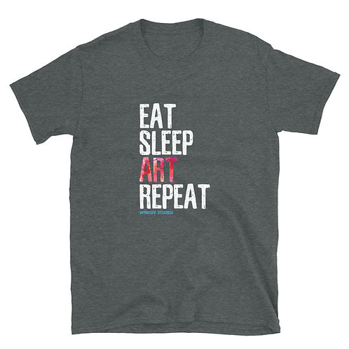 Eat Sleep ART Repeat –Short-Sleeve Unisex T-Shirt