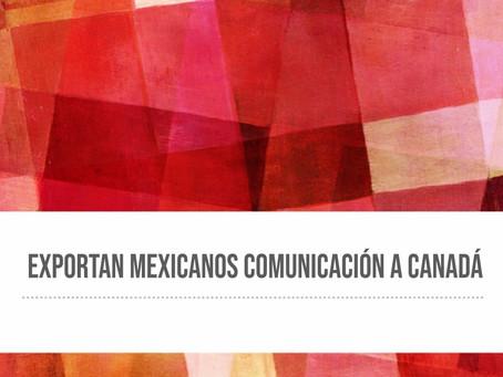 Exportan mexicanos comunicación a Canadá