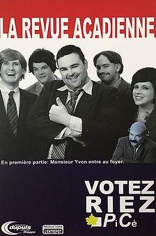 Affiche - Revue Acadienne 2011 - Votez Riez PiCé