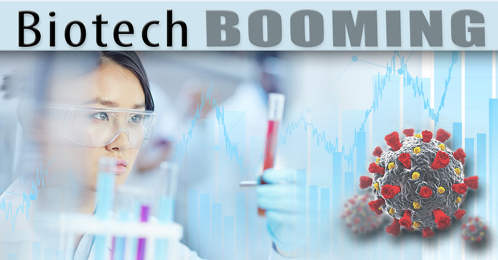 BIOTECH BOOMING IN SPITE OF THE COVID ECONOMY