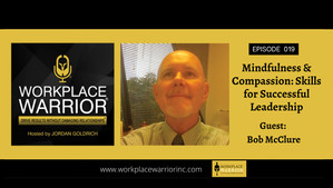 Bob McClure: Mindfulness and Compassion: Skills for Successful Leadership