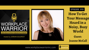 Joanne McCall: How to Get Your Message Heard in a Noisy, Busy World