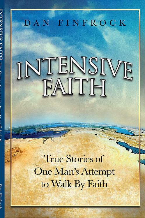 Intensive Faith by: Dan Finfrock