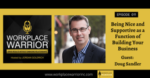 Doug Sandler: Being Nice and Supportive as a Function of Building Your Business