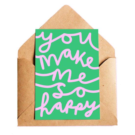 LOTTIE HALL You Make Me Happy Card