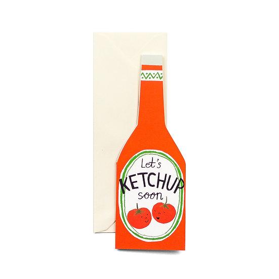 HADLEY Ketchup Soon Card