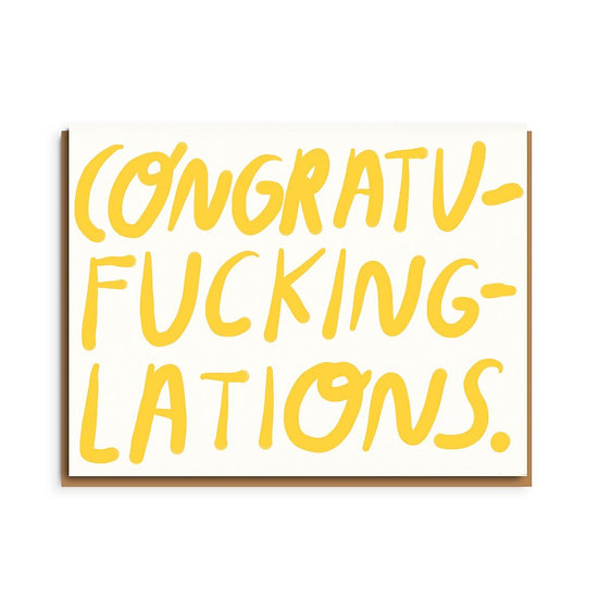 PEOPLE I'VE LOVED Congrats-fucking-lations Card
