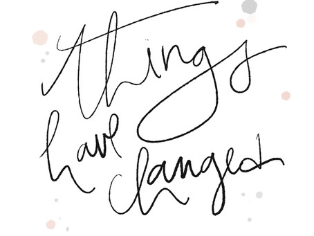 Things Have Changed (Website Update)