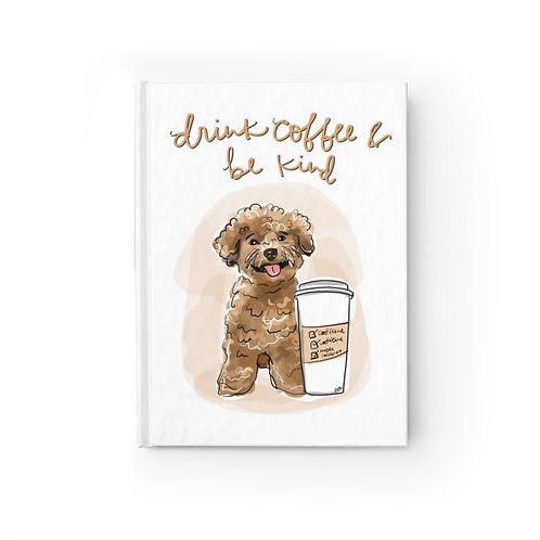 Drink Coffee, Be Kind Journal