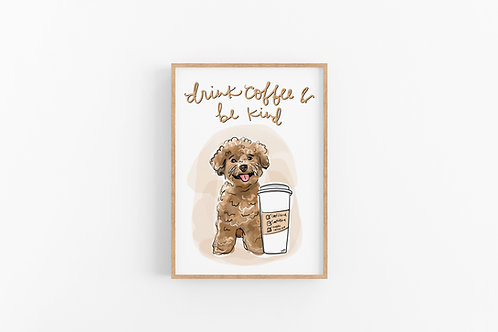 Drink Coffee & Be Kind Fine Art Print