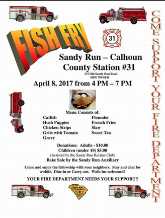 Sandy Run - Calhoun County Station #31 Fish Fry          Come Support Your Firefighters