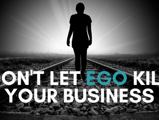 Don't Let Ego Kill Your Business