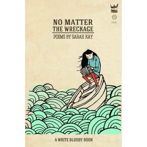 No Matter the Wreckage - Sarah Kay