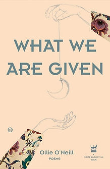 Ollie O'Neill - What We Are Given.jpg