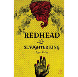 Redhead and the Slaughter King - Megan Falley