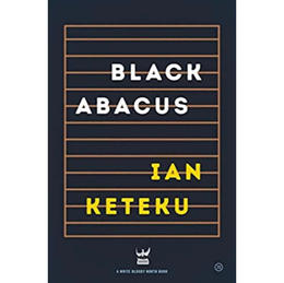 Black Abacus - Ian Keteku