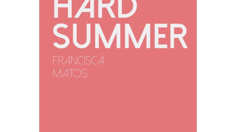 Hard Summer - Francisca Matos