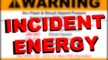 Know Your Arc Flash Sticker: Incident Energy