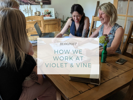 How we work at Violet & Vine