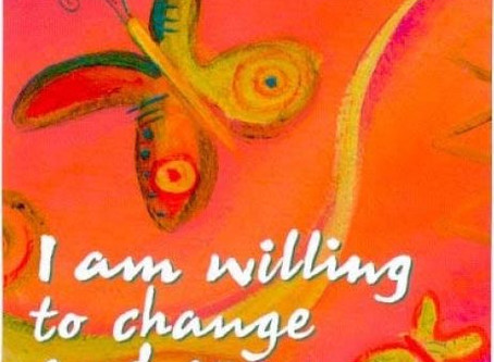 I AM willing to change and grow
