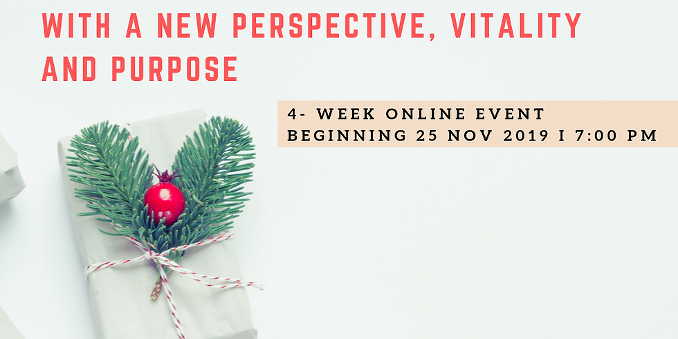 Closing the year with a new perspective, vitality and purpose