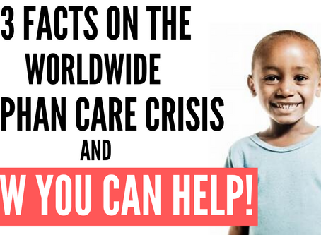 3 Facts on the Orphan care crisis and how you can help!