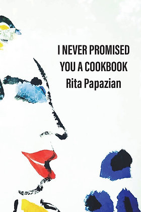 I Never Promised You a Cookbook (Papazian, Rita)