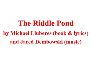 INTRODUCING THE PLAYS & CAST 5/5: THE RIDDLE POND
