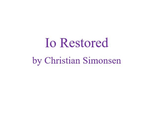 INTRODUCING THE PLAYS & CAST 3/5: IO RESTORED