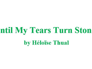 INTRODUCING THE PLAYS & CAST 2/5: UNTIL MY TEARS TURN STONES
