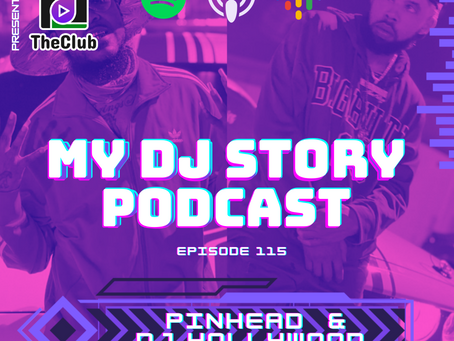 EP. 115 - Pinhead & DJ Hollywood (My DJ Story Podcast)