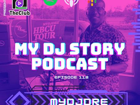 EP. 118 - MyDJDre (My DJ Story Podcast)